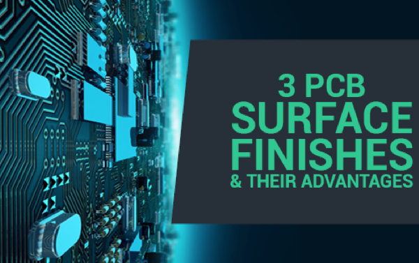 3 PCB Surface Finishes and Their Advantages, Explained